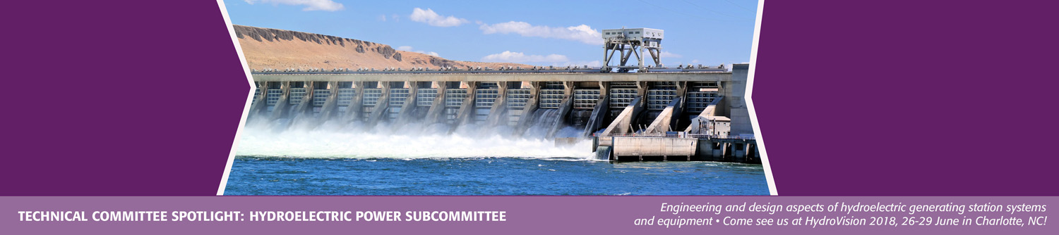 Technical committee spotlight: Hydroelectric Power Subcommittee