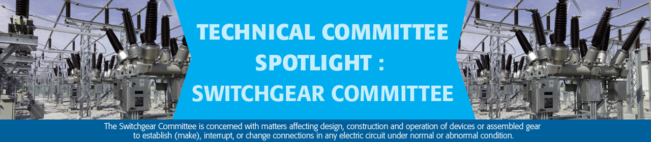 Tech Comm Spotlight - Switchgear Committee