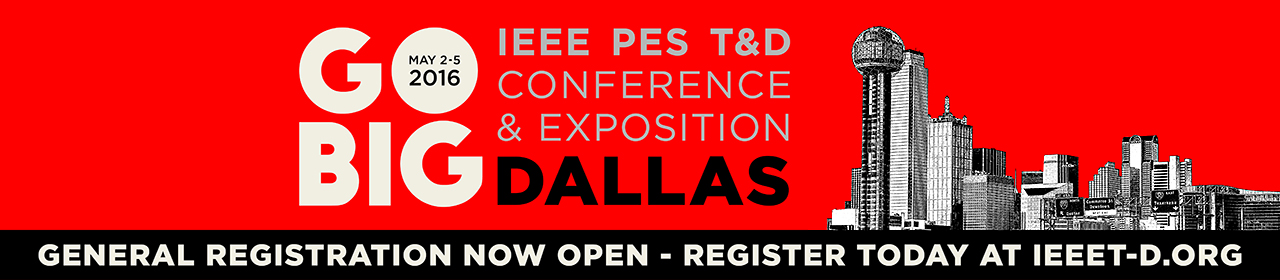General Registration Now Open for IEEE PES T&D Conference & Exposition 2016