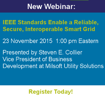 IEEE Standards Enable a Reliable, Secure, Interoperable Smart Grid