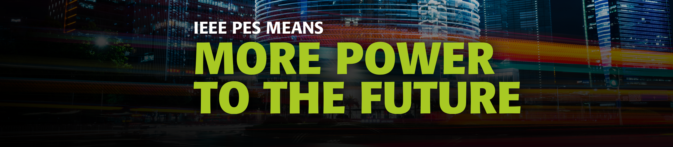 IEEE PES Means More Power to the Future